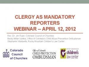 CLERGY AS MANDATORY REPORTERS WEBINAR APRIL 12 2012