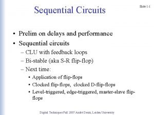 Sequential Circuits Prelim on delays and performance Sequential