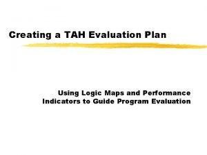 Creating a TAH Evaluation Plan Using Logic Maps