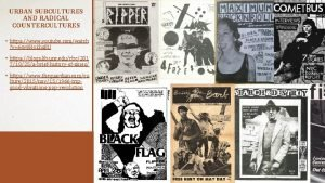 URBAN SUBCULTURES AND RADICAL COUNTERCULTURES https www youtube