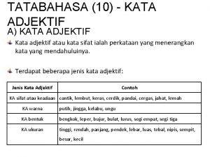 TATABAHASA 10 KATA ADJEKTIF A KATA ADJEKTIF Kata