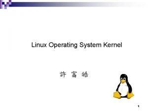 Linux Operating System Kernel 1 Sharing Process Address