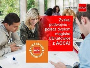 Zyskaj podwjnie pocz dyplom magistra UEKatowice z ACCA