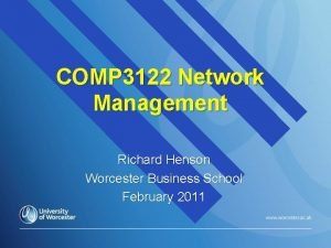 COMP 3122 Network Management Richard Henson Worcester Business