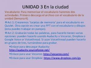 UNIDAD 3 En la ciudad Vocabulario Para memorizar
