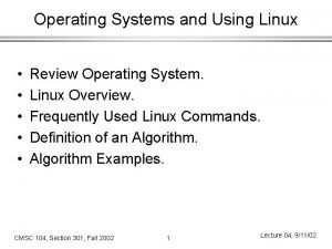 Operating Systems and Using Linux Review Operating System