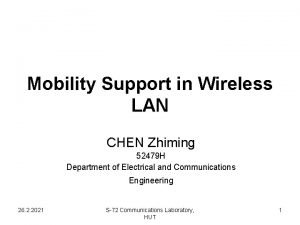 Mobility Support in Wireless LAN CHEN Zhiming 52479