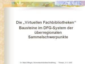 Die Virtuellen Fachbibliotheken Bausteine im DFGSystem der berregionalen