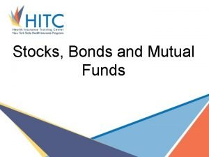 Stocks Bonds and Mutual Funds STOCKS Form of