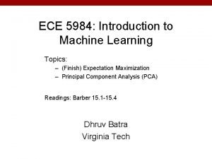 ECE 5984 Introduction to Machine Learning Topics Finish