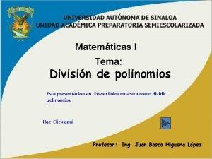 Matemticas I Tema Divisin de polinomios Esta presentacin
