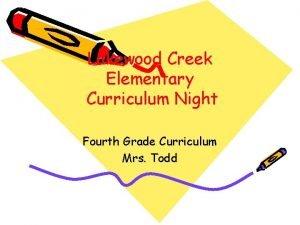 Lakewood Creek Elementary Curriculum Night Fourth Grade Curriculum