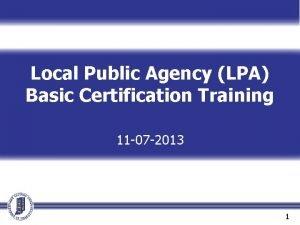 Local Public Agency LPA Basic Certification Training 11