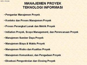 MPSI STIKOM MANAJEMEN PROYEK TEKNOLOGI INFORMASI Pengantar Manajemen