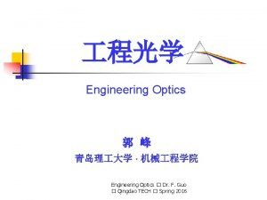 Engineering Optics Engineering Optics Dr F Guo Qingdao