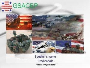 GSACEP Speakers name Credientials New slogan here GSACEP