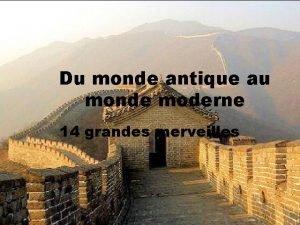 Du monde antique au monde moderne 14 grandes