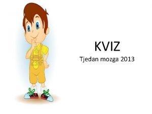 KVIZ Tjedan mozga 2013 ovjek provede 23 ivota