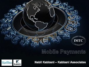 Mobile Payments Summary Types of Mobile Payments The