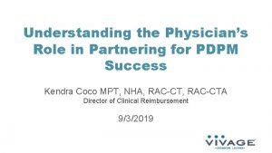 Understanding the Physicians Role in Partnering for PDPM