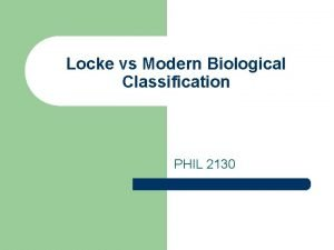 Locke vs Modern Biological Classification PHIL 2130 Essences