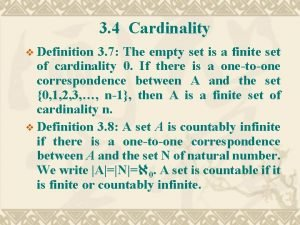 3 4 Cardinality v Definition 3 7 The