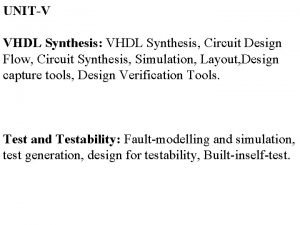 UNITV VHDL Synthesis VHDL Synthesis Circuit Design Flow