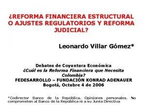 REFORMA FINANCIERA ESTRUCTURAL O AJUSTES REGULATORIOS Y REFORMA