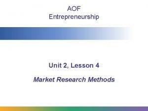 AOF Entrepreneurship Unit 2 Lesson 4 Market Research