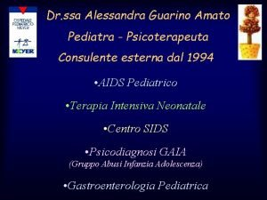 Dr ssa Alessandra Guarino Amato Pediatra Psicoterapeuta Consulente