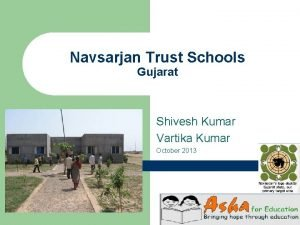 Navsarjan Trust Schools Gujarat Shivesh Kumar Vartika Kumar