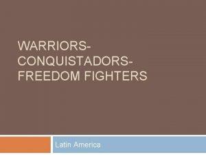 WARRIORSCONQUISTADORSFREEDOM FIGHTERS Latin America Aztec Review The Aztec