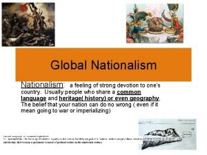 Global Nationalism a feeling of strong devotion to