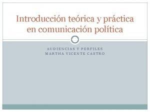 Introduccin terica y prctica en comunicacin poltica AUDIENCIAS