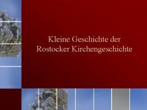 Kleine Geschichte der Rostocker Kirchengeschichte Die Anfnge Die