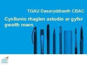 TGAU Daearyddiaeth CBAC Cynllunio rhaglen astudio ar gyfer
