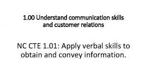1 00 Understand communication skills and customer relations
