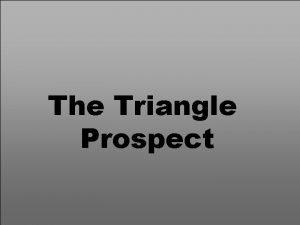 Black Gold The Triangle Prospect 1 The Triangle