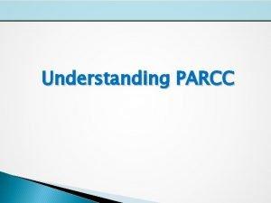 Understanding PARCC PARCC Overview EndofYear EOY PerformanceBased Assessment