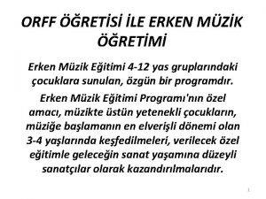 ORFF RETS LE ERKEN MZK RETM Erken Mzik