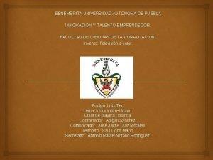 BENEMERITA UNIVERSIDAD AUTONOMA DE PUEBLA INNOVACION Y TALENTO