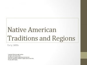 Native American Traditions and Regions Early 1600 s