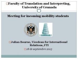 Faculty of Translation and Interpreting University of Granada