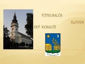 TTKOMLS SK KOML SLOVEN POLOHA Slovensk Koml sa