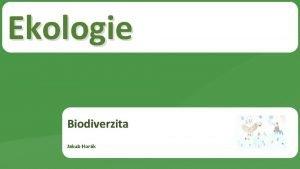 Ekologie Biodiverzita Jakub Hork Biodiverzita Jakub Hork vod