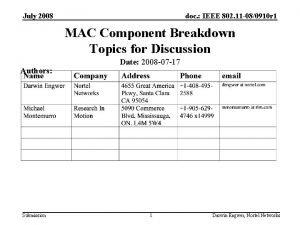 July 2008 doc IEEE 802 11 080910 r