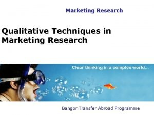 PGDM Marketing Research Qualitative Techniques in Marketing Research