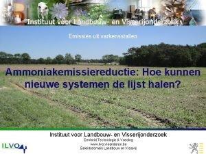 Emissies uit varkensstallen Ammoniakemissiereductie Hoe kunnen nieuwe systemen