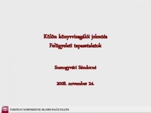Kln knyvvizsgli jelents Felgyeleti tapasztalatok Somogyvri Sndorn 2008