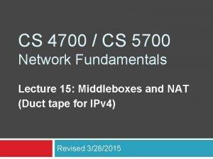 CS 4700 CS 5700 Network Fundamentals Lecture 15